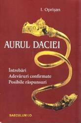 Aurul Daciei - I. Oprisan