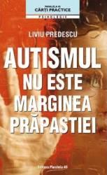 Autismul Nu Este Marginea Prapastiei - Liviu Prede