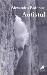 Autistul - Alexandru Paduraru