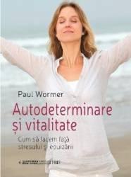 Autodeterminare si vitalitate - Paul Wormer
