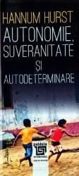 Autonomie suveranitate si autodeterminare - Hannum Hurst