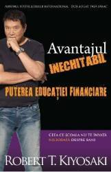Avantajul inechitabil Puterea educatiei financiare - Robert T. Kiyosaki