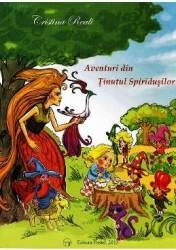 Aventuri din tinutul spiridusilor - Cristina Reali