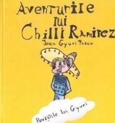 Aventurile lui Chilli Ramirez - Ioan Gyuri Pascu Carti