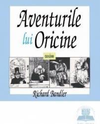 Aventurile lui oricine - Richard Bandler