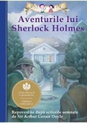 Aventurile lui Sherlock Holmes. Repovestire dupa Arthur Conan Doyle Carti