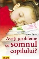 Aveti probleme cu somnul copilului - Anne Bacus