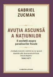 Avutia ascunsa a natiunilor - Gabriel Zucman Carti