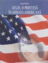 Aylin o printesa in armata americana - Ayse Kulin Carti