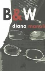 B and W - Diana Manole