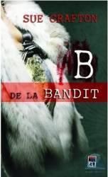 B de la bandit - Sue Grafton Carti