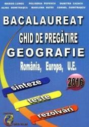 Bacalaureat. Ghid de pregatire geografie - Marius Lungu Polixenia Popescu