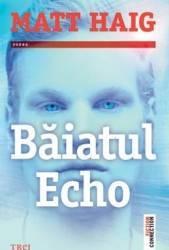 Baiatul Echo - Matt Haig Carti
