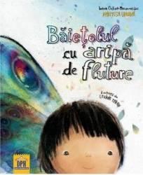 Baietelul cu aripa de fluture - Ioana Chicet Macoveiciuc Carti