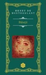 Baietii - Henry de Montherlant Rao Clasic
