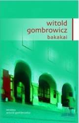 Bakakai - Witold Gombrowicz Carti