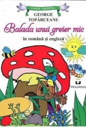 Balada unui greier mic Lb. romana + Lb. engleza - George Toparceanu