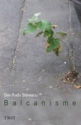Balcanisme - Dan Radu Stanescu