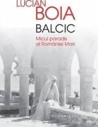 Balcic. Micul paradis al Rom and 226 niei Mari - Lucian Boia