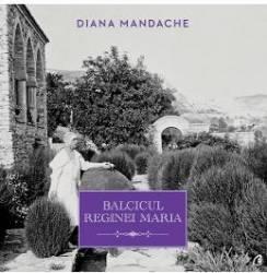 Balcicul Reginei Maria - Diana Mandache