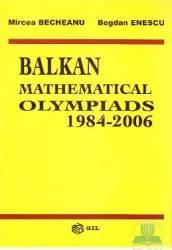 Balkan mathematical olympiads 1984-2006 - Mircea Becheanu Bogdan Enescu