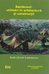 Bambusul Utilizari in arhitectura si constructii - Andra Jacob Larionescu