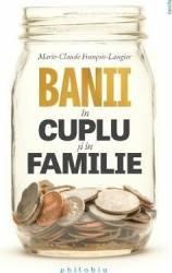 Banii in cuplu si in familie - Marie-Claude Francois-Laugier