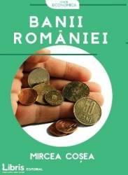 Banii Romaniei - Mircea Cosea Carti