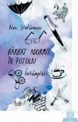 Barbat adormit in fotoliu ed.2 - Alex. Stefanescu Carti
