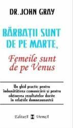 Barbatii sunt de pe Marte femeile sunt de pe Venus - Dr. John Grey Carti