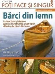 Barci din lemn - Gil Gilpatrick Carti