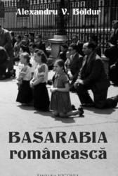 Basarabia romaneasca - Alexandru V. Boldur