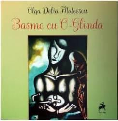 Basme cu O-Glinda - Olga Delia Mateescu Carti
