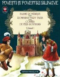 Basme romanesti vol.1. Romanian fairy tales. Contes de fees roumains