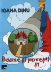 Basme Si Povesti Vol.3 - Ioana Dinu