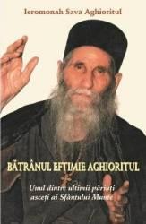 Batranul Eftimie Aghioritul - Ieromonah Sava Aghioritul