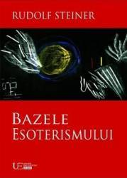 Bazele esoterismului - Rudolf Steiner