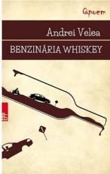 Benzinaria Whiskey - Andrei Velea