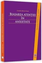 Biasarea atentiei in anxietate - Corneliu-Marius Cioara