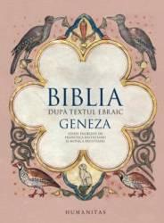 Biblia dupa textul ebraic Geneza