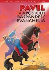 Biblia ilustrata pentru copii vol.12 Pavel si Apostolii raspandesc Evanghelia