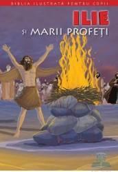 Biblia ilustrata pentru copii vol.7 Ilie si marii profeti