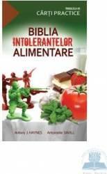 Biblia intolerantelor alimentare - Antony J. Haynes
