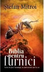 Biblia pentru furnici - Stefan Mitroi