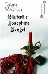 Bijuteriile Josephinei Dengel - Tatiana Margescu Carti
