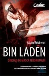 Bin Laden. Dincolo de masca terorismului - Adam Robinson