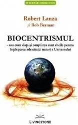 Biocentrismul - Robert Lanza Bob Berman Carti