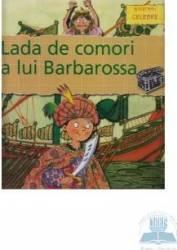 Biografii celebre - Lada de comori a Lui Barbarossa