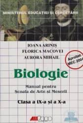 Biologie Cls 9 Si 10 - Ioana Arinis Florica Macovei Aurora Mihail - Arte Si Meserii