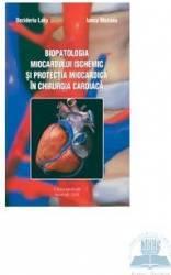 Biopatologia miocardului ischemic si protectia miocardica in chirurgia cardiaca - Dezideriu Laky